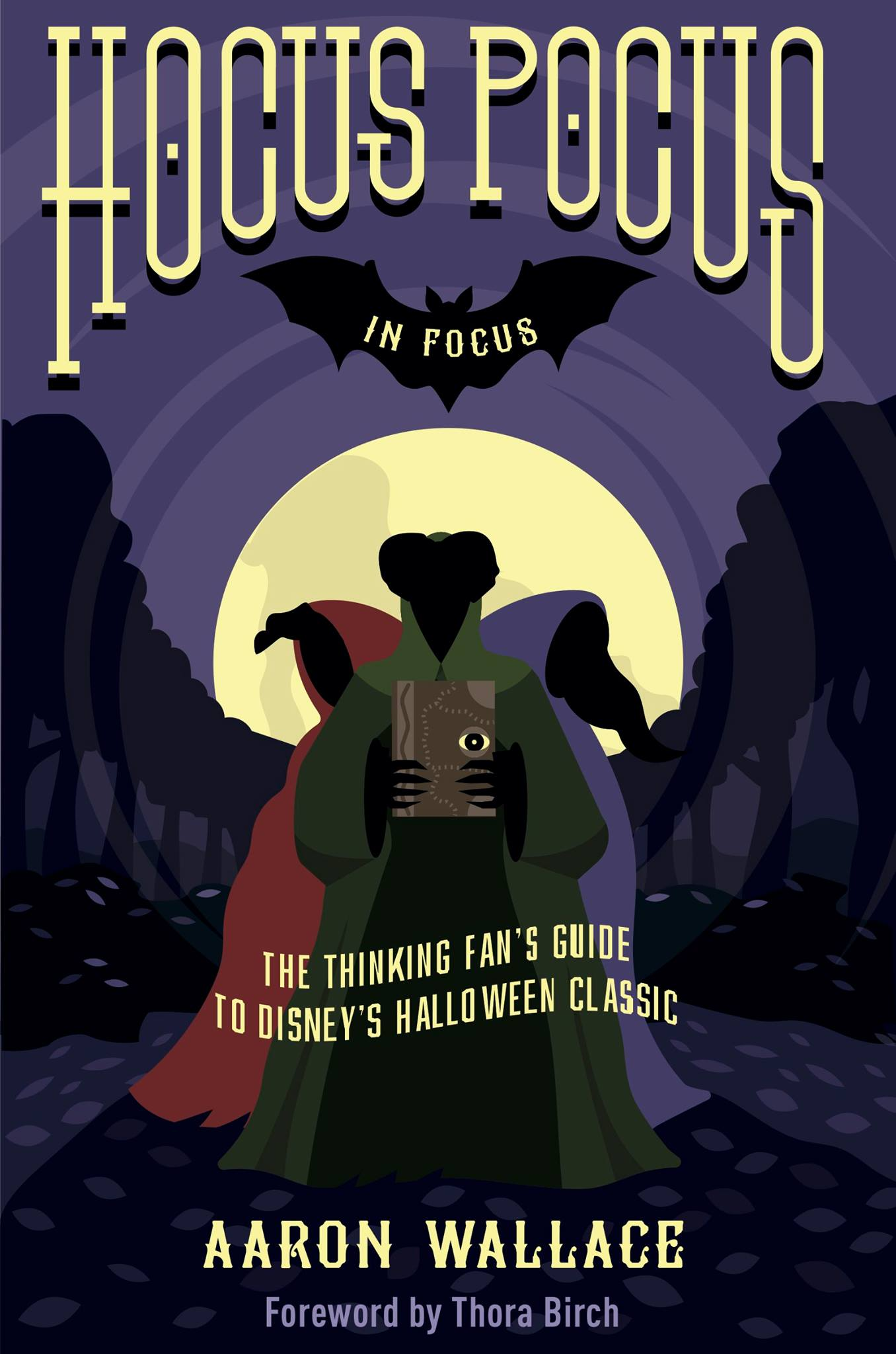 """Book Review — """"Hocus Pocus in Focus: The Thinking Fan's Guide to Disney's Halloween Classic"""""""