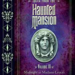 "Book Review — ""Tales from the Haunted Mansion Volume II: Midnight at Madam Leota's"""