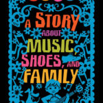 "Book Review – ""Coco: A Story About Music, Shoes, and Family"" by Diana Lopez"