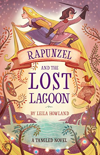 "Book Review - ""Rapunzel and the Lost Lagoon: A Tangled Novel"""