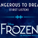 "Song Review: ""Dangerous to Dream"" from Frozen: The Broadway Musical"