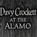"""When Disney Films History: An Honest Review of """"Davy Crockett at the Alamo"""""""