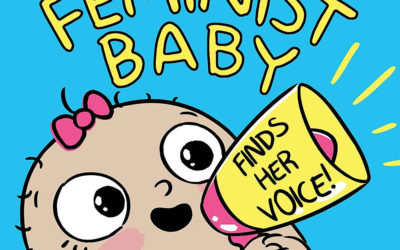 Children's Book Review: Feminist Baby Finds Her Voice!
