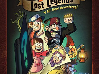 Book Review - Gravity Falls: Lost Legends - 4 All-New Adventures!
