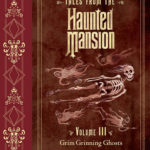 "Book Review – ""Tales from the Haunted Mansion Volume III: Grim Grinning Ghosts"""