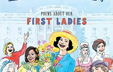 """Children's Book Review: """"Have You Heard About Lady Bird? Poems About Our First Ladies"""""""