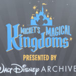 Video: Sneak Preview of Mickey's Magical Kingdoms Exhibit at D23's Destination D