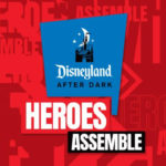 Disneyland After Dark: Heroes Assemble Events Announced for Disney California Adventure