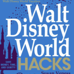 "Book Review: ""Walt Disney World Hacks"" by Susan Veness"