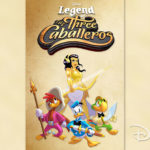 """Legend of the Three Caballeros"" Expected to be Available on Disney+ at Launch"