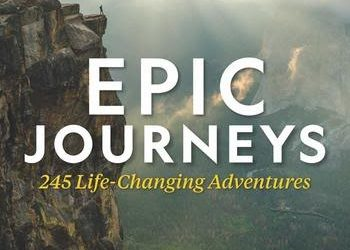 """Book Review: """"Epic Journeys: 245 Life-Changing Adventures"""" (National Geographic)"""