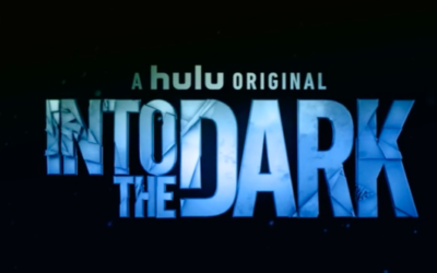 "Ranking the 10 Best Episodes of Hulu's ""Into the Dark"""