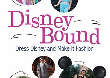 "Book Review: ""Disney Bound: Dress Disney and Make It Fashion"