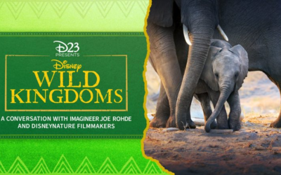 "In Celebration of Earth Week, D23 Will Present ""Disney Wild Kingdoms"" on April 24th"