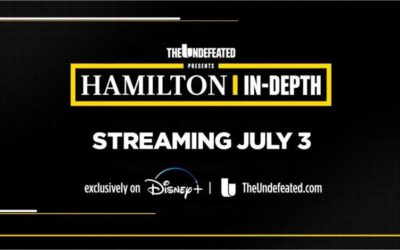 """Hamilton In-Depth with Kelley Carter"" to Premiere on The Undefeated and Disney+ July 3"