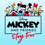 Mickey and Friends: Stay True Celebrates Friendship In Advance of International Friendship Day on July 30th