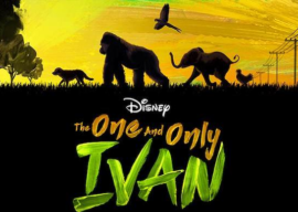 "Disney+ Pushes Back Release of ""The One and Only Ivan"" to August 21st"