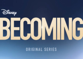 "Disney+ Shares Official Trailer for Docuseries ""Becoming"" Premiering September 18"