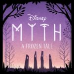 """Myth: A Frozen Tale"" Digital Soundtrack Now Streaming"