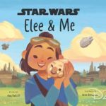 """New Star Wars: Galaxy's Edge Children's Book """"Elee & Me,"""" Target Edition of """"Myths & Fables"""" Announced"""