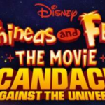 """Phineas and Ferb The Movie: Candace Against the Universe"" Soundtrack to Debut Alongside Film August 28th, First Single Available Now"