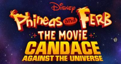 """""""Phineas and Ferb The Movie: Candace Against the Universe"""" Soundtrack to Debut Alongside Film August 28th, First Single Available Now"""
