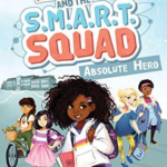 """Kids Book Review: """"Izzy Newton and the S.M.A.R.T. Squad: Absolute Hero"""" from Nat Geo Kids"""