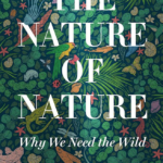 "Book Review: 'The Nature of Nature: Why We Need the Wild"" by Enric Sala"