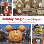 "Book Review: ""Holiday Magic at the Disney Parks: Celebrations Around the World from Fall to Winter"""