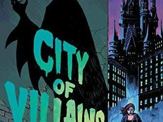 "Book Review: ""City of Villains"" - Disney Villains Meet Gotham in Disney YA Crime Series"