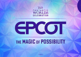 "Event Recap: ""EPCOT - The Magic of Possibility"" from D23 Fantastic Worlds Celebration"