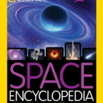 Book Review: National Geographic Space Encyclopedia 2nd Edition Gives Kids an Engaging Tour of Our Solar System and Beyond