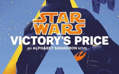 """Book Review - """"Star Wars: Victory's Price"""" Thrillingly Concludes Alexander Freed's """"Alphabet Squadron"""" Trilogy"""