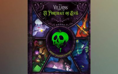 """Exclusive Reveal: """"Disney Villains: A Portrait of Evil"""" Book Includes Interactive Elements to Delight Disney Fans of All Ages"""